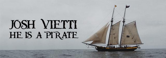 """VERTEX » » Josh Vietti """"He is a Pirate"""""""